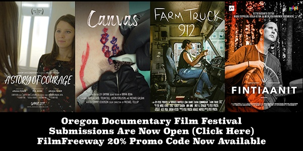 Oregon Documentary Film Festival Save 20% On Your Submission Fees