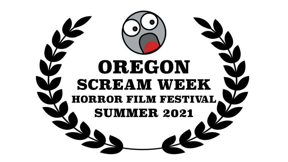 Oregon Scream Week Horror Film Festival Summer 2021